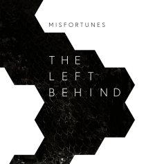 Misfortunes- The Left Behind-4.18 (TONN RECORDINGS)