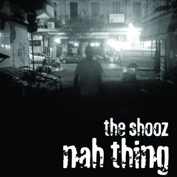 the shooz - nah thing