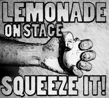lemonade on stage - squeeze it