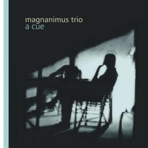 magnanimus trio - a cue
