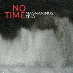magnanimus trio -no time