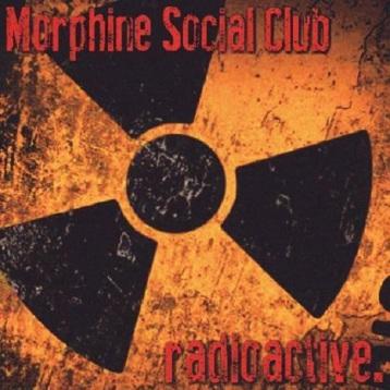Morphine Social Club - Radioactive