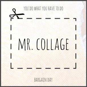 mr.collage-youdowhatyouhavetodo_bargainday