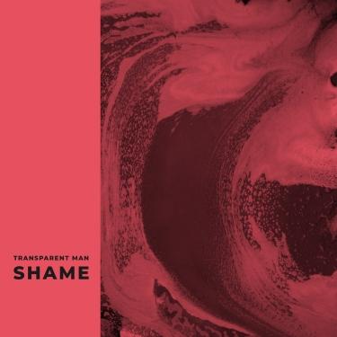 Transparent Man - Shame [EP] Cover